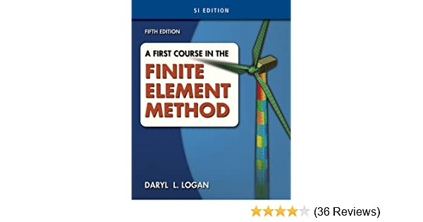A first course in the finite element method si version daryl l a first course in the finite element method si version daryl l logan ebook amazon fandeluxe Image collections