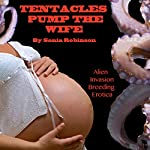 Tentacles Pump the Wife | Sonia Robinson