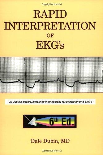 By Dale Dubin - Rapid Interpretation of EKG's: Dr Dubin's Classic
