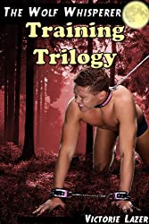 Training Trilogy (The Wolf Whisperer Book 4)