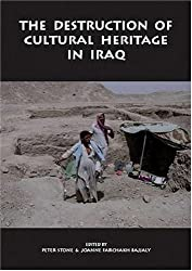 The Destruction of Cultural Heritage in Iraq (Heritage Matters)
