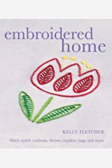 Embroidered Home: Stitch Stylish Cushions, Throws, Napkins, Bags and More Paperback