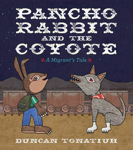 Pancho Rabbit and the Coyote: A Migrant's Tale (Tomas Rivera Mexican-American Children's Book Award (Awards))