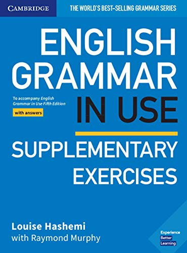 English Grammar in Use Supplementary Exercises Book with Answers: To Accompany English Grammar in Use Fifth Edition
