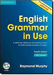 English Grammar in Use with Answers: A Self-Study Reference and Practice Book for Intermediate Learners of Eng