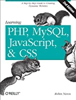 Learning PHP, MySQL, JavaScript, and CSS: A Step-by-Step Guide to Creating Dynamic Websites, 2nd Edition Front Cover