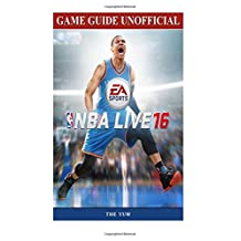 NBA Live 16 Game Guide Unofficial