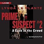 A Face in the Crowd: Prime Suspect #2   Lynda La Plante