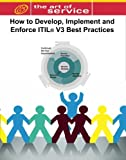 How to Develop, Implement and Enforce ITIL V3's Best Practices, Gerard Blokdijk, 0980513669