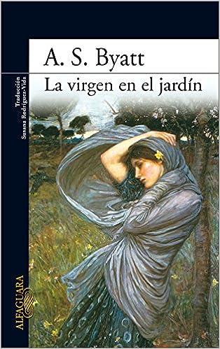 La virgen en el jardín – Cuarteto de Frederica 01 – A.S. Byatt   51OaRnJ49dL._SX312_BO1,204,203,200_