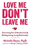 Love Me, Don't Leave Me: Overcoming Fear of
