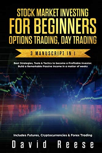Stock Market Investing for Beginners, Options Trading, Day Trading: Best Strategies & Tactics to become a Profitable Investor in a matter of weeks. Includes Futures, Cryptocurrencies & Forex Trading (Best Dividend Investment Strategies)