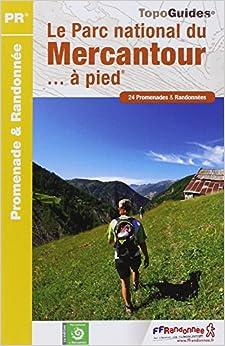 Le Parc national du Mercantour à pied : 24 promenades & randonnées