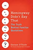#4: Hemingway Didn't Say That: The Truth Behind Familiar Quotations