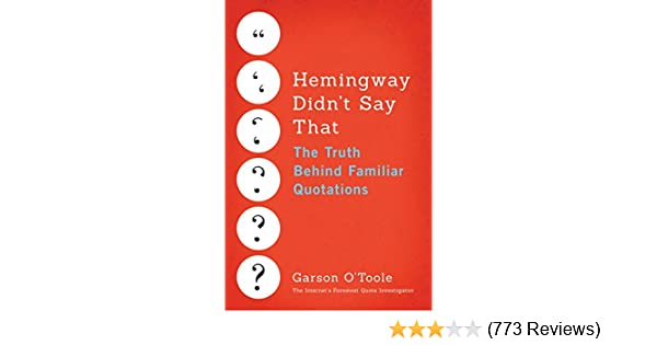 Hemingway didnt say that the truth behind familiar quotations hemingway didnt say that the truth behind familiar quotations kindle edition by garson otoole reference kindle ebooks amazon fandeluxe Image collections