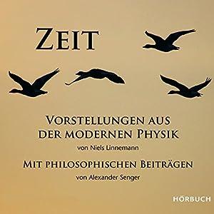 Zeit: Vorstellungen aus der modernen Physik mit philosophischen Beiträgen Hörbuch
