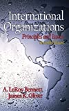 img - for International Organizations: Principles and Issues (7th Edition) 7th edition by Bennett, A. LeRoy, Oliver, James K. (2001) Paperback book / textbook / text book