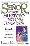 Senor por que Mi Esposo No Ora Conmigo?, Larry Keefauver, 9879038436