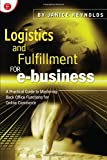 Logistics & Fulfillment for E-Business : A Practical Guide to Mastering Back Office Functions for Online Commerce
