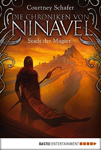 Die Chroniken von Ninavel - Stadt der Magier: Roman (Fantasy. Bastei Lübbe Taschenbücher) (German Edition)