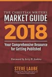 Christian Writers Market Guide-2018 Edition