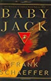 Baby Jack, Frank Schaeffer, 0786717165