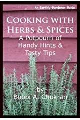 Cooking with Herbs & Spices (An Earthly Gardener Guide) Kindle Edition