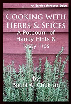 Cooking with Herbs & Spices (An Earthly Gardener Guide) by [Chukran, Bobbi A.]