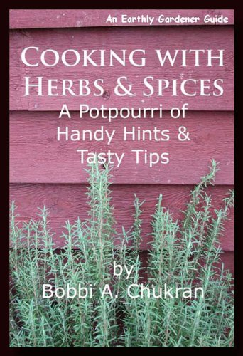 Cooking with Herbs & Spices (An Earthly Gardener Guide)