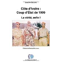 Cote d'Ivoire: Coup d'Etat de 1999: la Verite, Enfin!