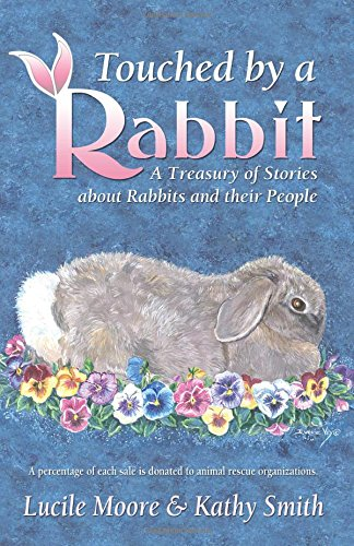 Touched by a Rabbit: A Treasury of Stories About Rabbits and Their People