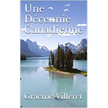 Une Décennie Canadienne (French Edition)