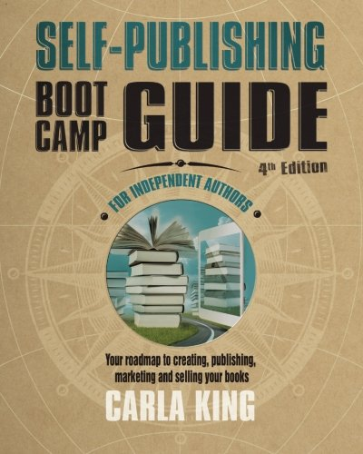 Self-Publishing Boot Camp Guide for Authors, 4th Edition: Your roadmap to creating, publishing, promoting, and selling your books (Remove How Watermark)