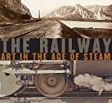 The Railway: Art in the Age of Steam (Nelson-Atkins Museum of Art)