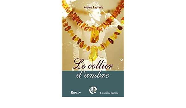 Amazon.com: Le collier dambre (French Edition) eBook: Régine LAPRADE: Kindle Store