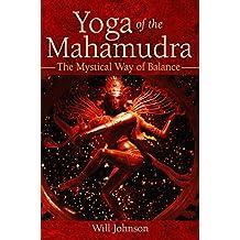 Yoga of the Mahamudra: The Mystical Way of Balance