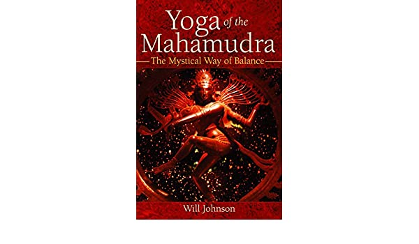Yoga of the Mahamudra: The Mystical Way of Balance (English ...