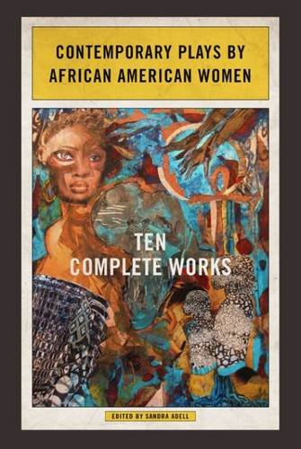 Search : Contemporary Plays by African American Women: Ten Complete Works
