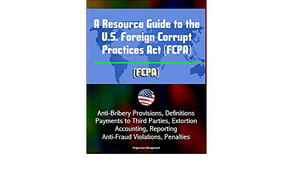 Amazon Com A Resource Guide To The U S Foreign Corrupt