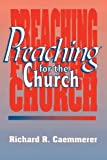 Preaching for the Church, R. R. Caemmerer, 0570037352
