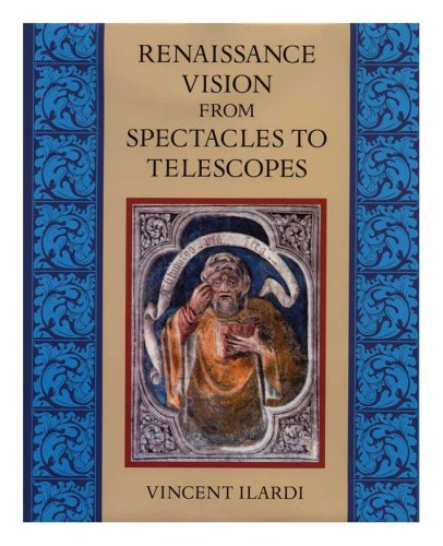 Renaissance Vision from Spectacles to Telescopes (Memoirs of the American Philosophical ()