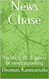 img - for News Chase: Thrills, frills & perils of news reporting book / textbook / text book