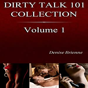 The Complete Dirty Talk 101 Collection, Book 1 Audiobook