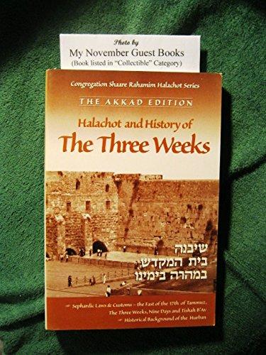 Halachot and History of the Three Weeks (Akkad Edition) by Congregation Shaare Rahamim, Brooklyn New ()