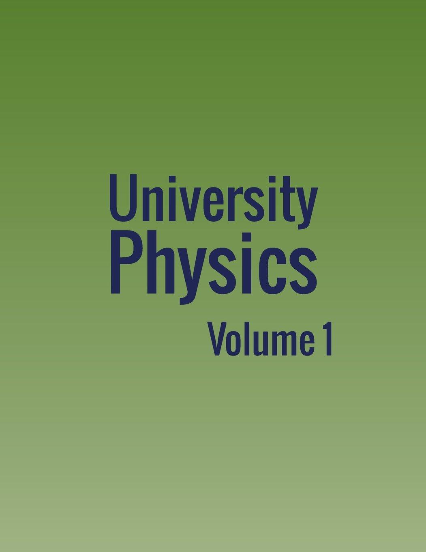 University Physics: Volume 1: William Moebs, Samuel J. Ling, Jeff Sanny:  9781680920437: Amazon.com: Books