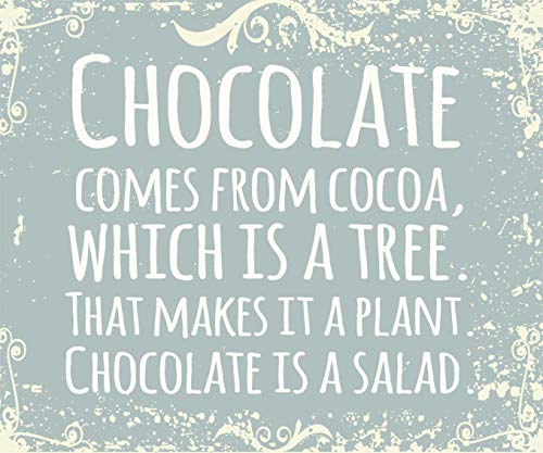 SIXTREES Chocolate Comes from Cocoa, Which is A Tree. That Makes It A Plant. Chocolate is A Salad 10X12 Inch Wood Decorative Box -