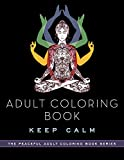Adult Coloring Book: Keep Calm (The Peaceful Adult Coloring Book Series)