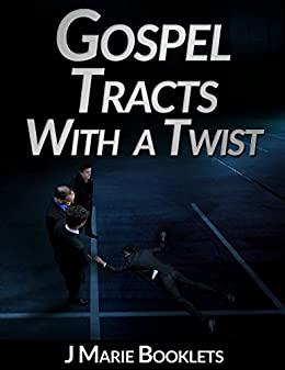 Gospel Tracts With A Twist #3 by [Booklets, J Marie]