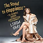 The Road to Happiness Is Always Under Construction | Linda Gray