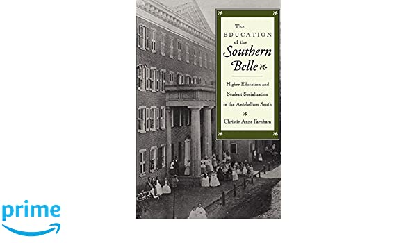 the education of the southern belle farnham christie anne